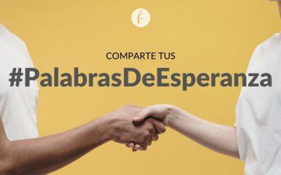 La Fundéu anima a compartir #PalabrasDeEsperanza en las redes sociales