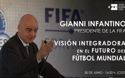 Infantino, presidente de FIFA, protagonista del II Foro EFE Sport Business